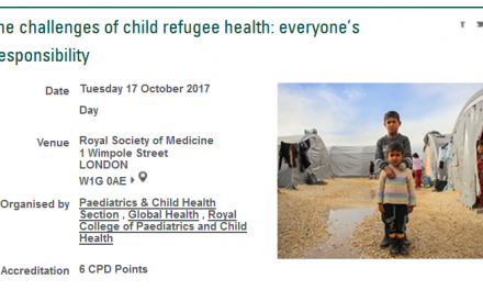 The challenges of child refugee health: Everyone's responsibility – 1 day course in London 17.10.17
