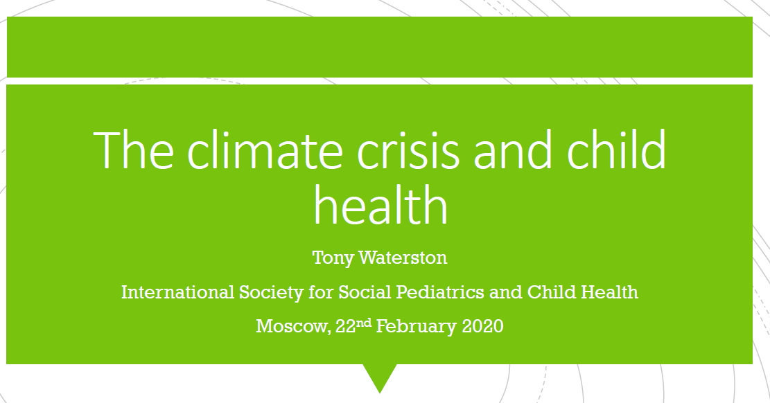 Climate Crisis and Child Health: Dr Tony Waterston's Presentation to Russian Pediatricians